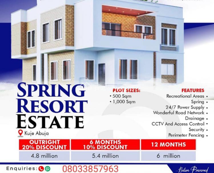 Lands Measuring 500sqm & 1,000sqm, Spring Resort Estate, Kuje, Abuja, Residential Land for Sale