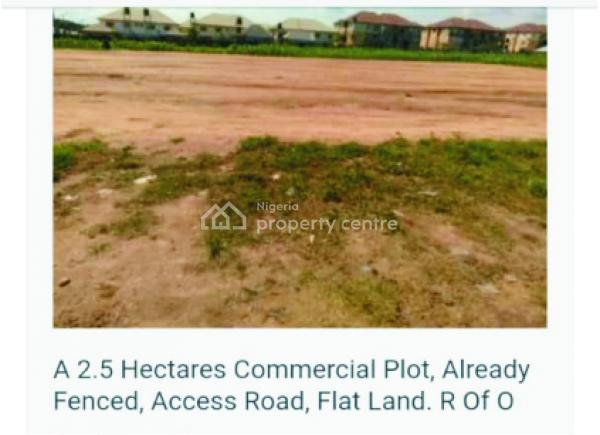 2.5 Hectares Commercial Plot R of O Apo-dutse for N250million, Dutse, Apo, Abuja, Commercial Land for Sale