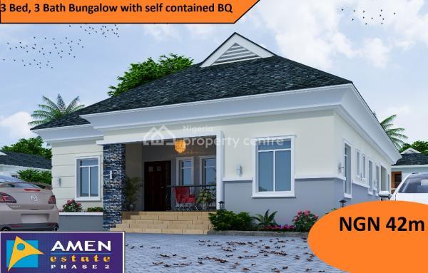 3 Bedroom/3 Bathroom with Bungalow Self Contained Bq, Amen Estate, Eleko, Ibeju Lekki, Lagos, Detached Bungalow for Sale