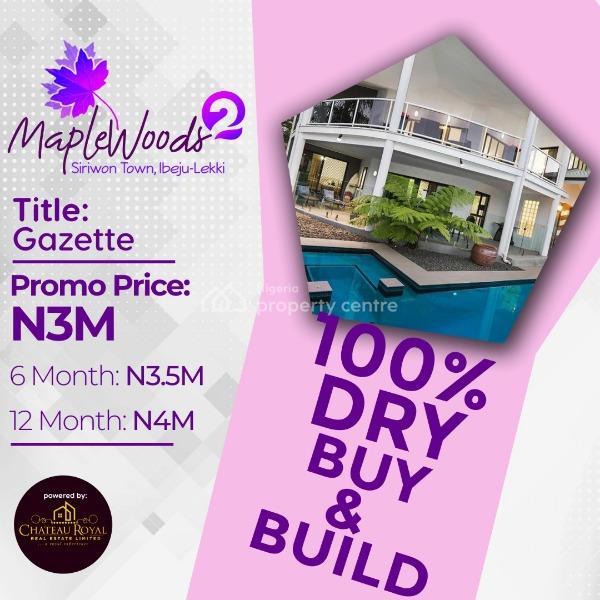 Mapplewoods 2 100% Dry Land, Shiriwon Town Ibeju Lekki, Iberekodo, Ibeju Lekki, Lagos, Residential Land for Sale
