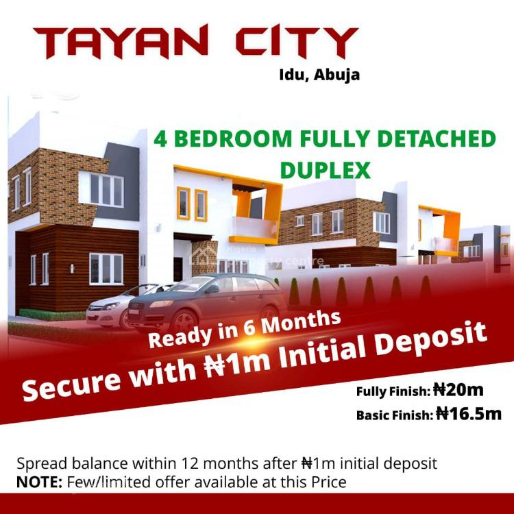 Luxury 4 Bedroom Fully Detached Duplex, Tayan City Idu,, Idu Industrial, Abuja, Detached Duplex for Sale