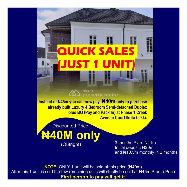 Exquisitely Built 4 Bedroom Semi-detached Duplex + Bq, Plot 1, Creek Avenue Court, Phase 1, Ikota, Lekki, Lagos, Semi-detached Duplex for Sale