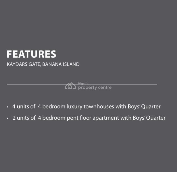 Kaydars Gates Extraordinary Luxurious 4 Bedroom Townhouse with Bq., Banana Island, Ikoyi, Lagos, House for Sale