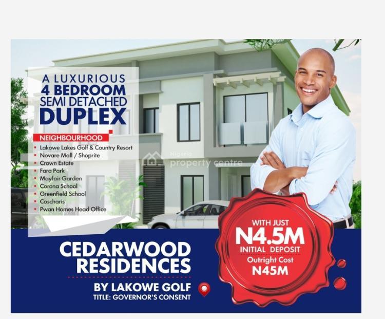 Luxurious 4 Bedroom Semi Detached Duplex, Cedarwood Residences, Lakowe Gold Course, Ibeju Lekki, Lagos, Semi-detached Duplex for Sale