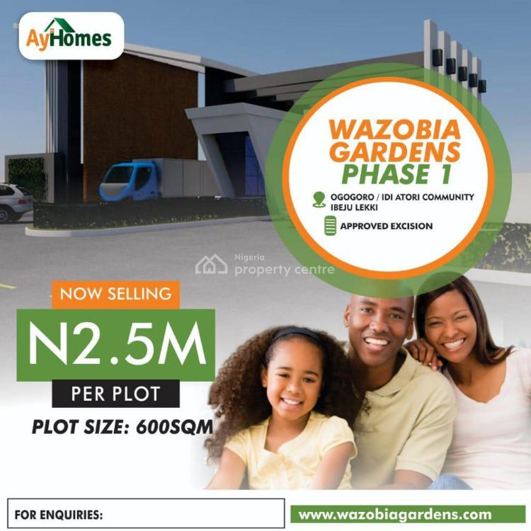 Cheapest Land with Good Title in Prime  Location, Wazobia Garden Estate, Ogogoro, Siriwon Town, Ibeju Lekki, Lagos, Mixed-use Land for Sale