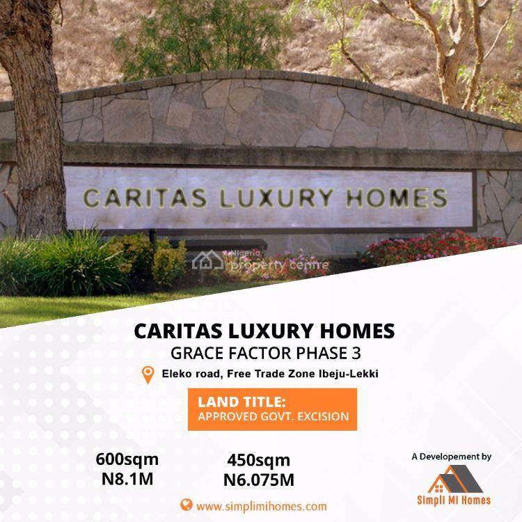 Dry Land, Caritas Luxury Homes Grace Factor Phase 3 Eleko Junction, Ibeju Lekki, Lagos, Mixed-use Land for Sale