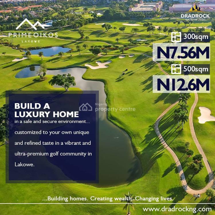 Luxury Piece of Land, Prime Oikos Estate, Lakowe, Ibeju Lekki, Lagos, Residential Land for Sale