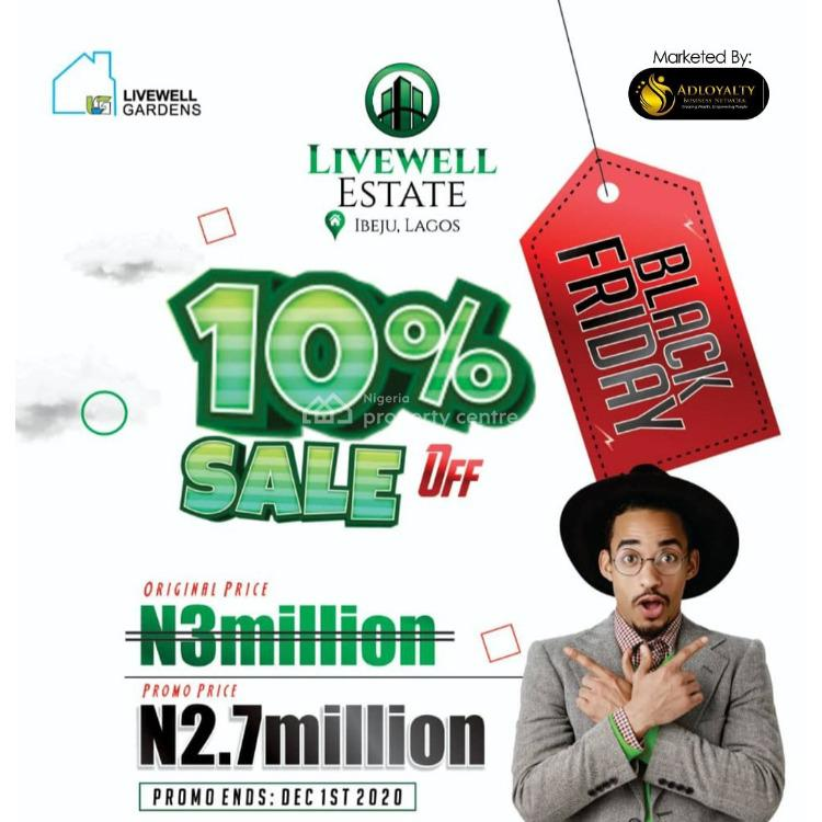 100% Dry Land in Serene Environment with C of O, Live Well Estate, Ogogoro, Ibeju Lekki, Lagos, Land for Sale