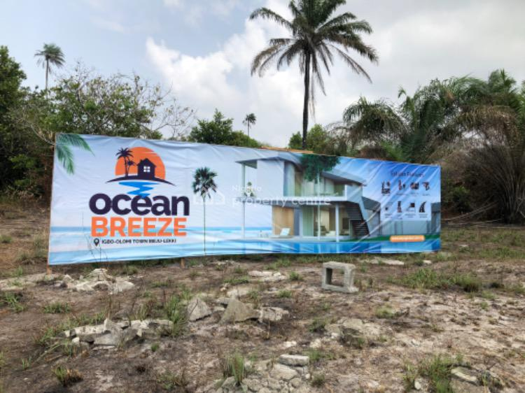 You Dont Want to Miss This Golden Opportunity., Ocean Breeze, Igbo-olomi Town, Ibeju Lekki, Lagos, Residential Land for Sale