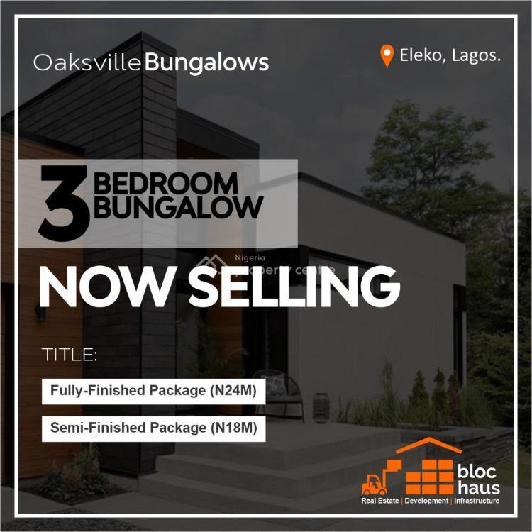 3 Bedroom Bungalow in Premium Estate, Oaksville Bungalow, Five Oaks Residences, Eleko, Ibeju Lekki, Lagos, Detached Bungalow for Sale