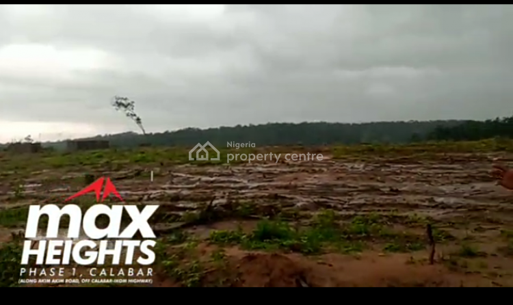 Affordable Plots of Land, Max Heights Phase 1 Calabar, Along Akim Akim Road, Off Calabar Ikom, Free Trade Zone, Calabar, Cross River, Residential Land for Sale