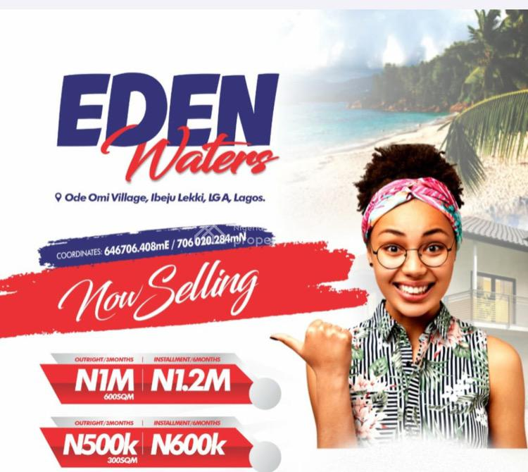 Acres of Land Available for 600sqm per Plot, Eden Water Estates, Ode Omi, Ibeju Lekki, Lagos, Mixed-use Land for Sale