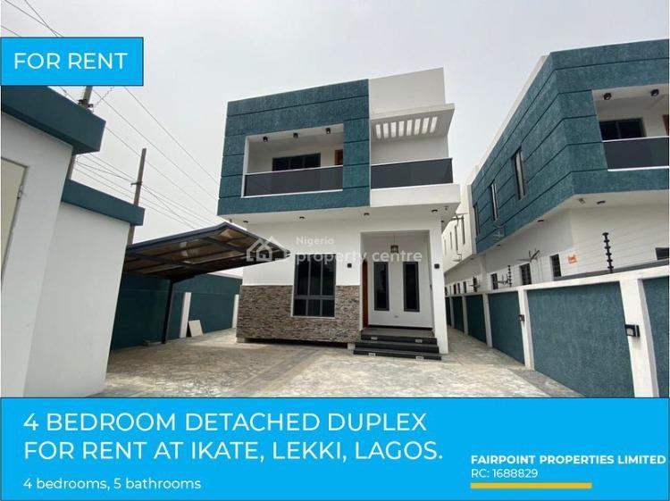 Luxury 4 Bedroom Detached Duplex, Ikate, Lekki, Lagos, Detached Duplex for Rent