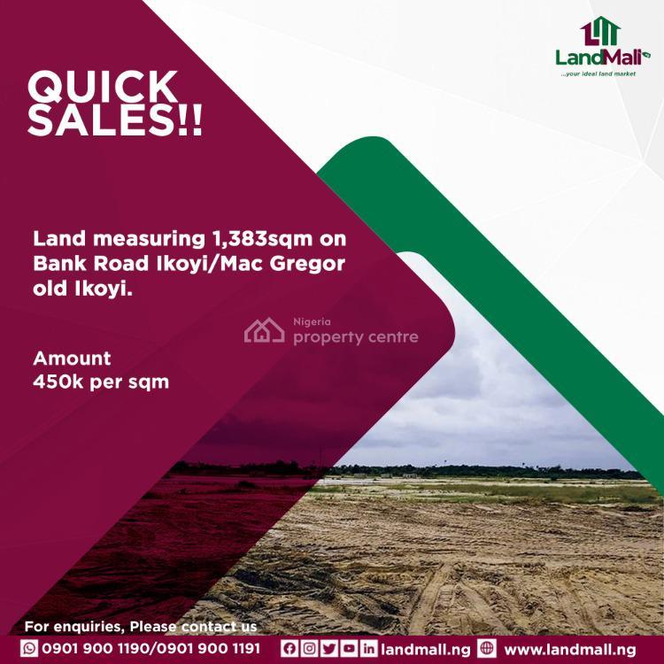 Land Measuring 1,383sqm, Bank Road Ikoyi/ Mac Gregor, Old Ikoyi, Ikoyi, Lagos, Residential Land for Sale
