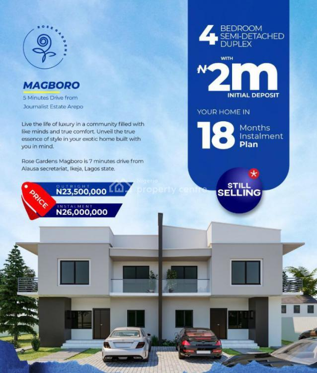 4 Bedroom Semi Detached Duplex in a Developed Area., Less Than 15 Minutes Drive to Ikeja, Lagos, 18 Months Payment Plan, Magboro, Ogun, Flat / Apartment for Sale