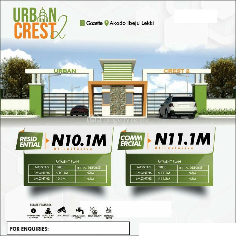 Land with Proper Title in a Fast Growing Area, Urban Crest 2 Estate 3 Minutes Drive to Free Trade Zone, Akodo Ise, Ibeju Lekki, Lagos, Commercial Land for Sale