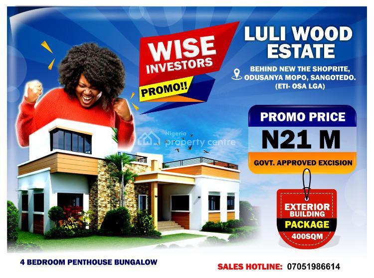 Luli Wood Estate - Four Bedroom Penthouse Bungalows., Lekki Ocean View, Along The 8 Lanes Lekki Coastal Express Road, Sangotedo, Ajah, Lagos, Detached Bungalow for Sale
