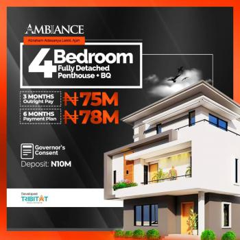 4 Bedroom Duplex with Penthouse with Governor  in a Serene Environment, Atlantic Layout Estate,general Paint Bustop, Ajiwe, Ajah, Lagos, Detached Duplex for Sale