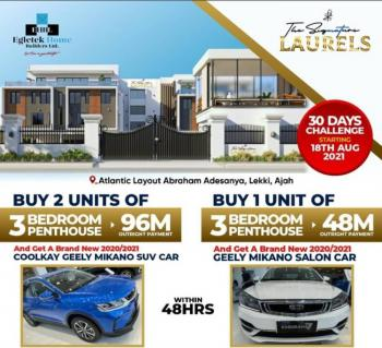 3 Bedrooms Penthouse with Governor Consent at Beautiful Location, Atlantic Layout Estate, Abraham Adesanya, Ajah, Lagos, Semi-detached Bungalow for Sale
