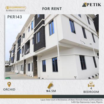 4-bedroom Terrace with a Bq, Orchid, Lekki, Lagos, Flat / Apartment for Rent