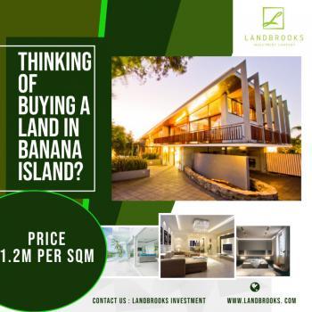 Fine Plots of Land, Banana Island, Banana Island, Ikoyi, Lagos, Mixed-use Land for Sale