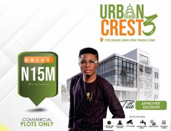 Super:get an Affordable Commercial Land Beside Lekki Free Trade Zone., Pay Initial Deposit and Spread Balance for Up to 6 Months, Tiye, Lekki Free Trade Zone, Lekki, Lagos, Commercial Land for Sale