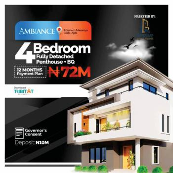 4 Bedroom Fully Detached Pent House Plus Bq, The Ambiance By Abraham Adesanya, Ogombo, Ajah, Lagos, Detached Duplex for Sale