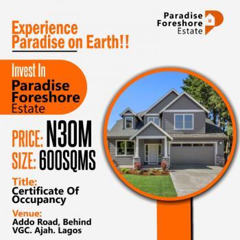 600sqm of Land at Paradise Foreshore Esate, Ado Road Ajah Lekki Lagos., Lekki, Lagos, Residential Land for Sale