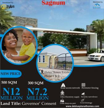 Dry Land in Secured and Verified Estate with Governors Consent, Eleko, Ibeju Lekki, Lagos, Residential Land for Sale