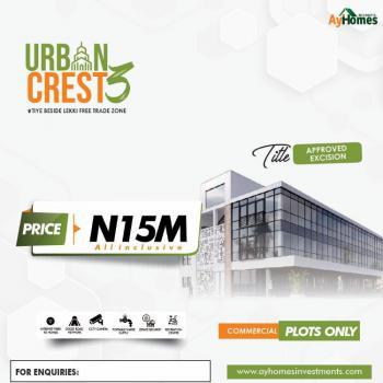 Land, Urban Crest 3 Estate, Tiye, Beside Lekki Free Trade Zone, Eleko, Ibeju Lekki, Lagos, Commercial Land for Sale