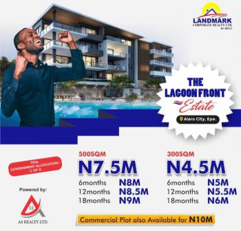 Discount Lagoon Front Estate with C of O Title with Awesome Amenities, Massive 500k Discount Ongoing, C of O Land, Adjacent Alaro City, Epe, Lagos, Mixed-use Land for Sale
