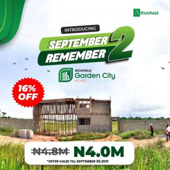 September to Remember with 16% Off on This Fast Emerging Location, Richfield Garden City, Mowe Town, Ogun, Residential Land for Sale