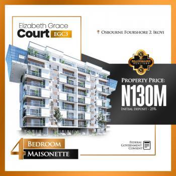 Luxury 4 Bedroom Miasonette + Bq ,a Contemporary Design, Elizabeth Grace Court 3, Osbourne Foreshore 2 ,ikoyi, Osborne, Ikoyi, Lagos, House for Sale