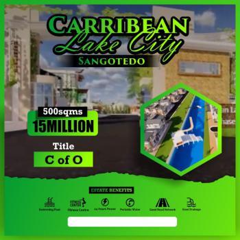 Plots of Lands, Caribbean Lake City Estate, Opposite Crown Estate - Lekki Epe Express, Sangotedo, Ajah, Lagos, Residential Land for Sale