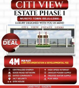 Buy and Build Estate Land, Citiview Estate, Museyo Town, By Lftz, Ibeju Lekki, Lagos, Mixed-use Land for Sale
