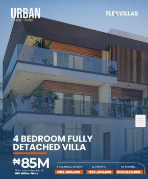 Exquisite 4bedroom Fully Detached Villa with Flexible Payment Plan, Urban Prime Three Flex Villa, Abraham Adesanya, Ajah, Lagos, Detached Duplex for Sale