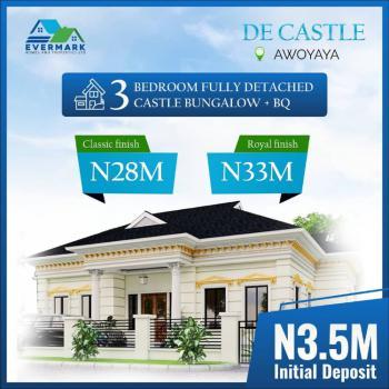 Three Bedroom Fully Detached Castle Bungalow + Bq, De Castle Estate, Awoyaya, Ibeju Lekki, Lagos, Detached Bungalow for Sale