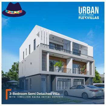 Luxury 3 Bedroom Semi-detached Duplex. Off-plan, Flex Villa, Urban Prime Three., Ogombo, Ajah, Lagos, Semi-detached Duplex for Sale
