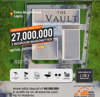 Affordable Maisonettes, The Vault, Eleko Beach Road, Eleko, Ibeju Lekki, Lagos, Block of Flats for Sale