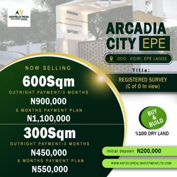 Verified and Affordable Lands at Epe,, Arcadia City Estate Epe Lagos, Epe, Lagos, Residential Land for Sale