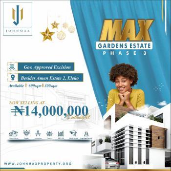 Luxury Land, Max Garden Phase 3, Opposite Amen Estate Phase 1, Eleko, Ibeju Lekki, Lagos, Residential Land for Sale