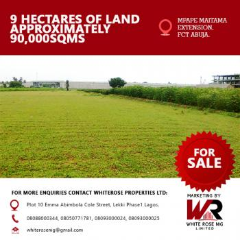 9 Hectares of Land, Maitama Extension, Mpape, Abuja, Residential Land for Sale