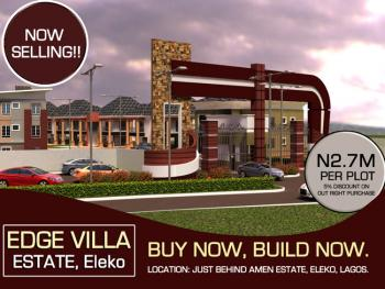 Edge Villa Estate, Behind Amen Estate, Eleko, Ibeju, Lagos, Residential Land for Sale