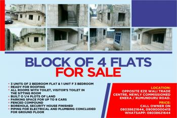 Block of 4 Flats, Opposite Eze Wali Trade Centre, Newly Commissioned Eneka-rumunduru Road, Eneka, Port Harcourt, Rivers, Block of Flats for Sale