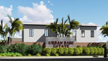 Buy Comfort! Buy Elegant! Buy Style! Buy Urban Base Estate, Ibeju, Lagos, Residential Land for Sale