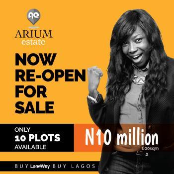 Arium Estate, Reopen 10% Discount, Abijo Gra, Ajah, Lagos, Residential Land for Sale