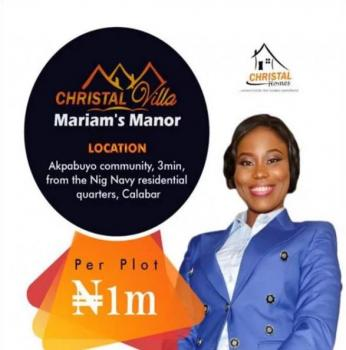 Christal Villa Mariams Manor; C of O in Progress, Akpabuyo Community, 3 Minutes From The Nigerian Navy Residential Quarters, Akpabuyo, Cross River, Residential Land for Sale