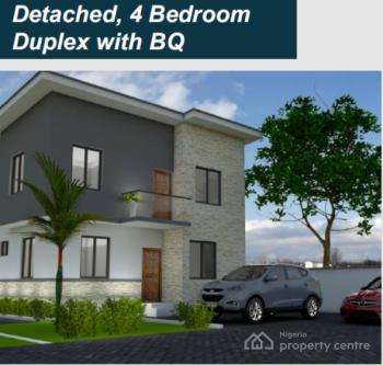 Luxury 4 Bedroom Detached Duplex with a Bq, Alagbon-metta, Off Lekki-epe Expressway, Before Eleko Junction, Eleko, Ibeju Lekki, Lagos, Detached Duplex for Sale