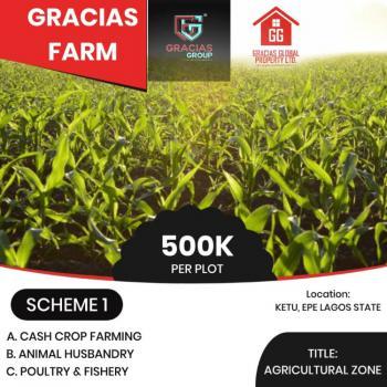 Create Great Agro-business Wealth in Gracias Farm Estate, Eleko, Ibeju Lekki, Lagos, Commercial Land for Sale