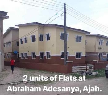 We Have a 2  Units (1 Up and 1 Down) of 3 Bedroom Flats, Abraham Adesanya Estate, Ajah, Lagos, Flat for Sale